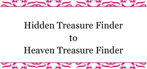 Hidden Treasure Finder to Heaven Treasure Finder
